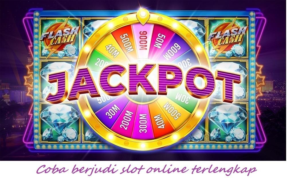 Coba berjudi slot online terlengkap