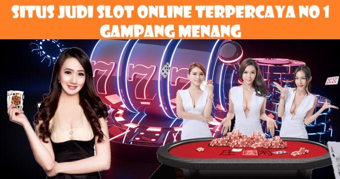 Situs Judi Slot Online Terpercaya No 1 Gampang Menang